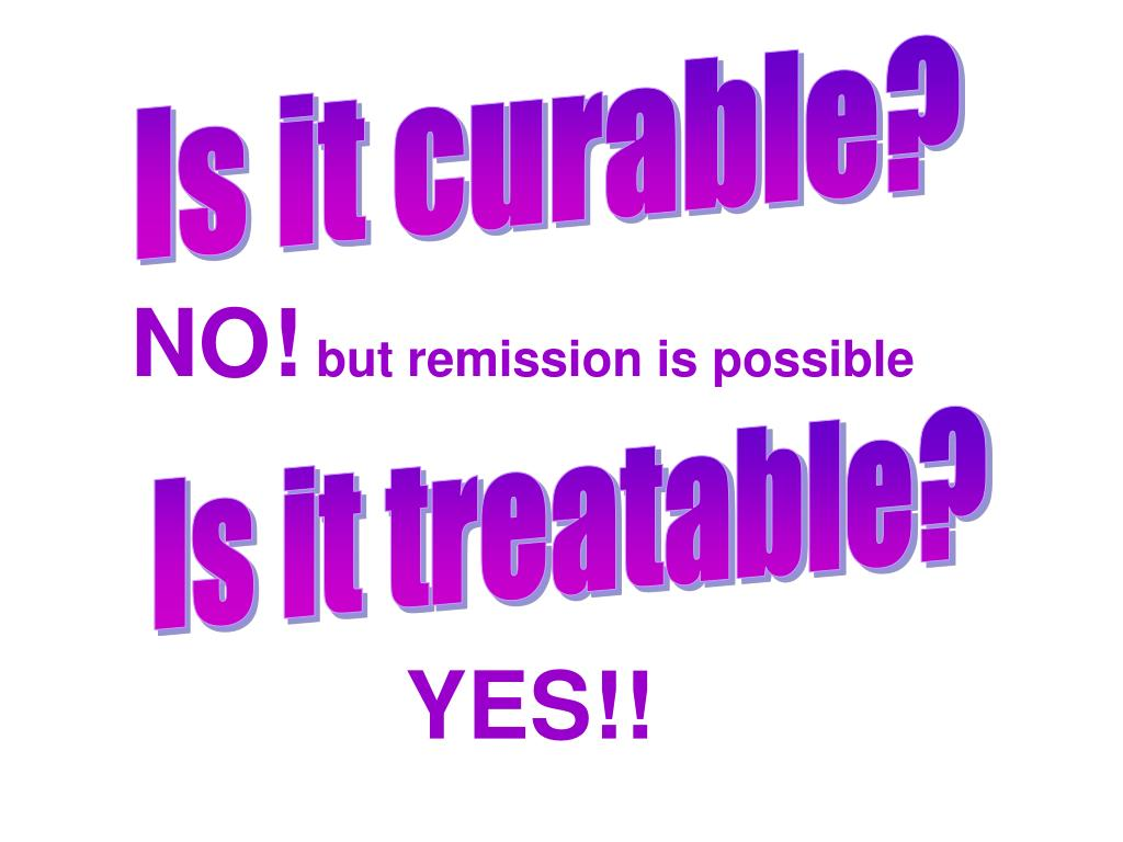 Is it curable?