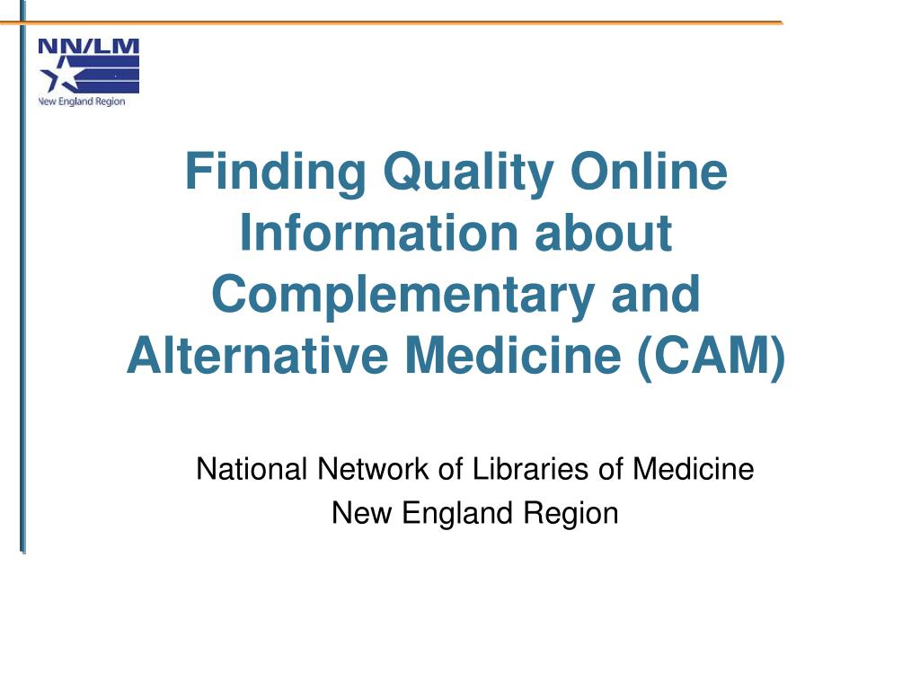 finding quality online information about complementary and alternative medicine cam l.