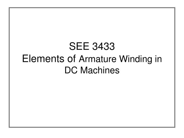 see 3433 elements of armature winding in dc machines n.
