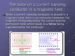 the force on a current carrying conductor in a magnetic field