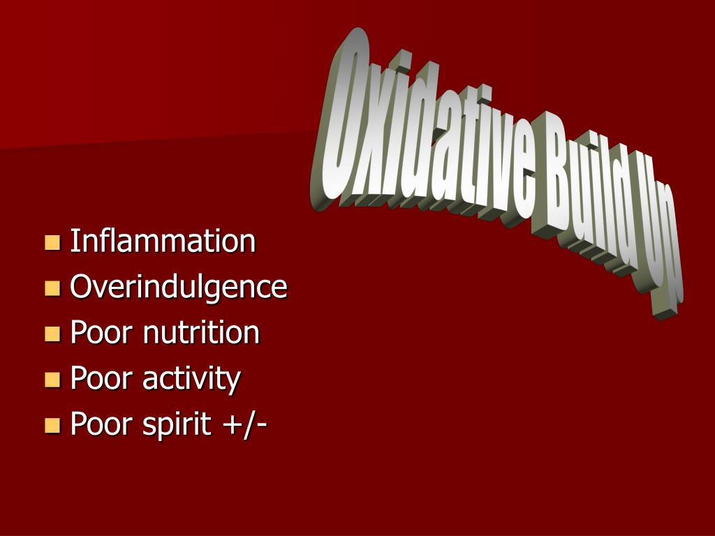 Oxidative Build Up