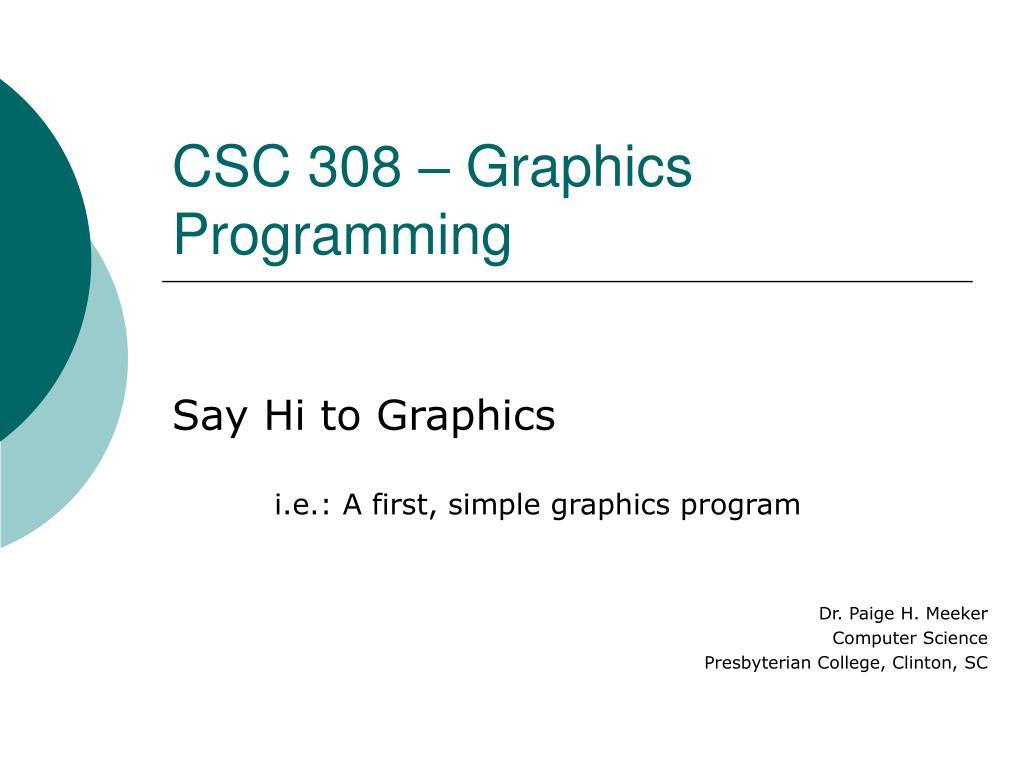 csc 308 graphics programming l.