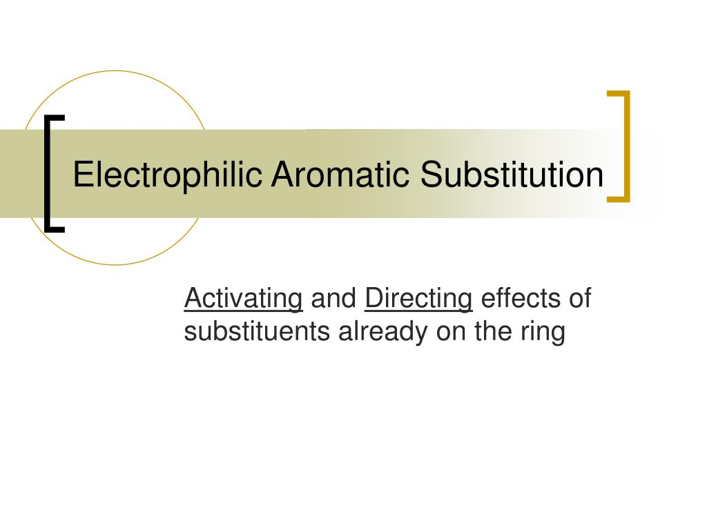 electrophilic aromatic substitution l.