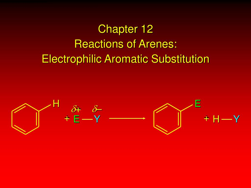 chapter 12 reactions of arenes electrophilic aromatic substitution l.