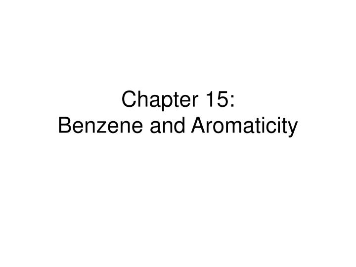 chapter 15 benzene and aromaticity n.