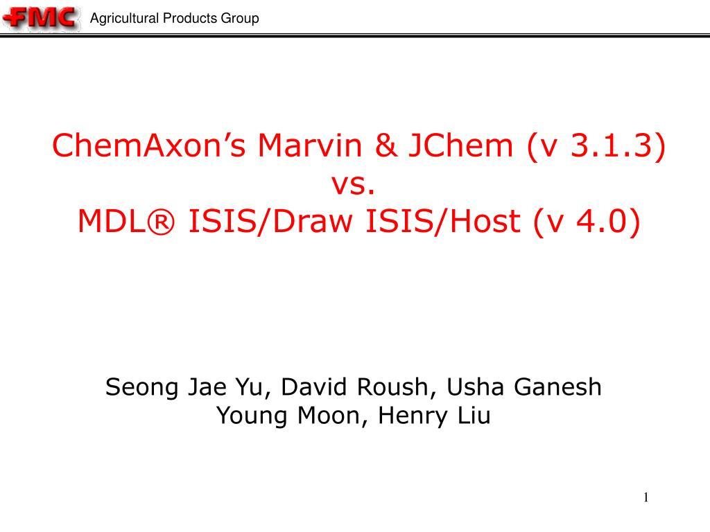 chemaxon s marvin jchem v 3 1 3 vs mdl isis draw isis host v 4 0 l.