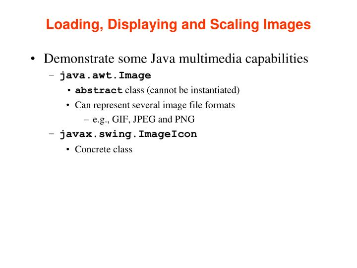 Loading displaying and scaling images