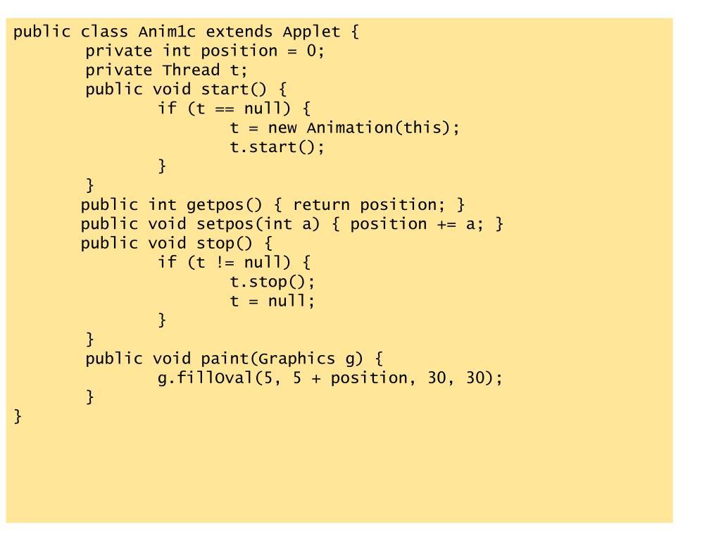 public class Anim1c extends Applet {