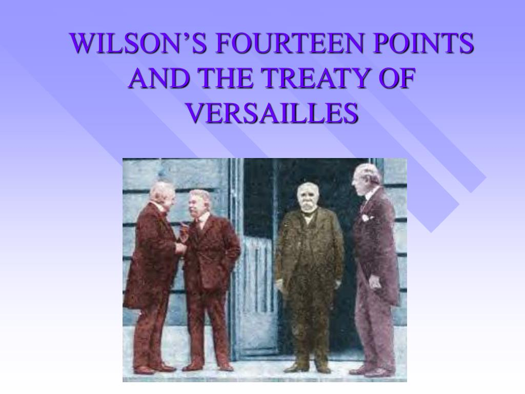 wilson s fourteen points and the treaty of versailles l.