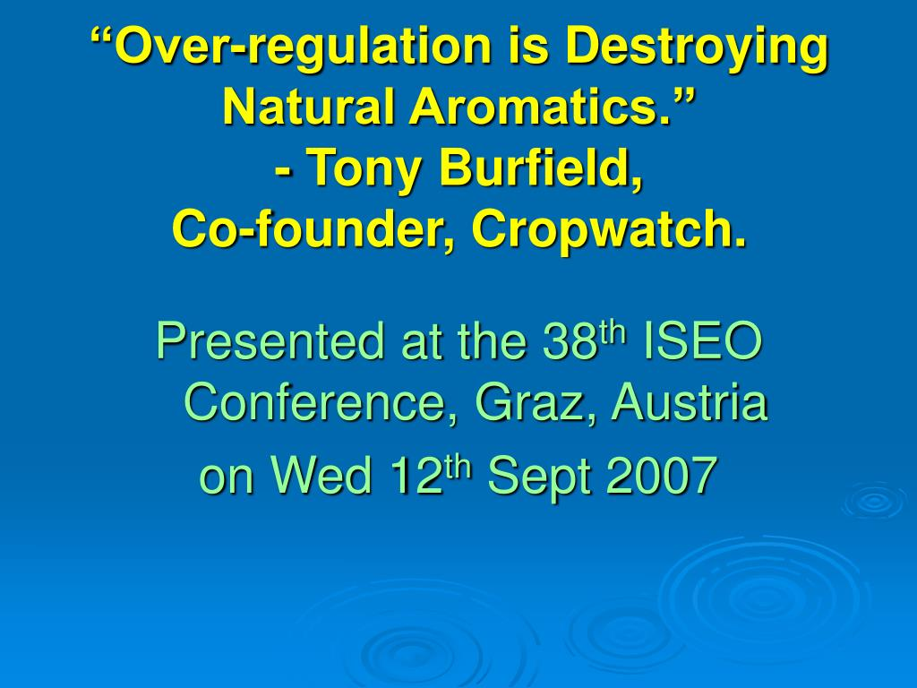over regulation is destroying natural aromatics tony burfield co founder cropwatch l.