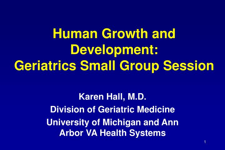 human growth and development geriatrics small group session n.