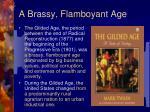 a brassy flamboyant age