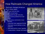 how railroads changed america