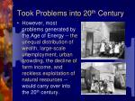 took problems into 20 th century
