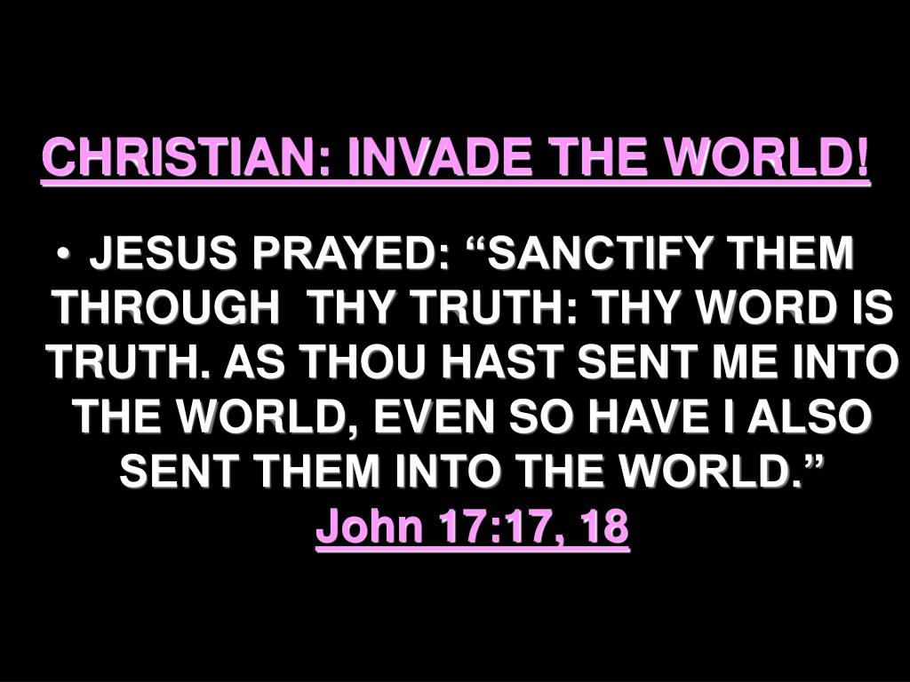 CHRISTIAN: INVADE THE WORLD!