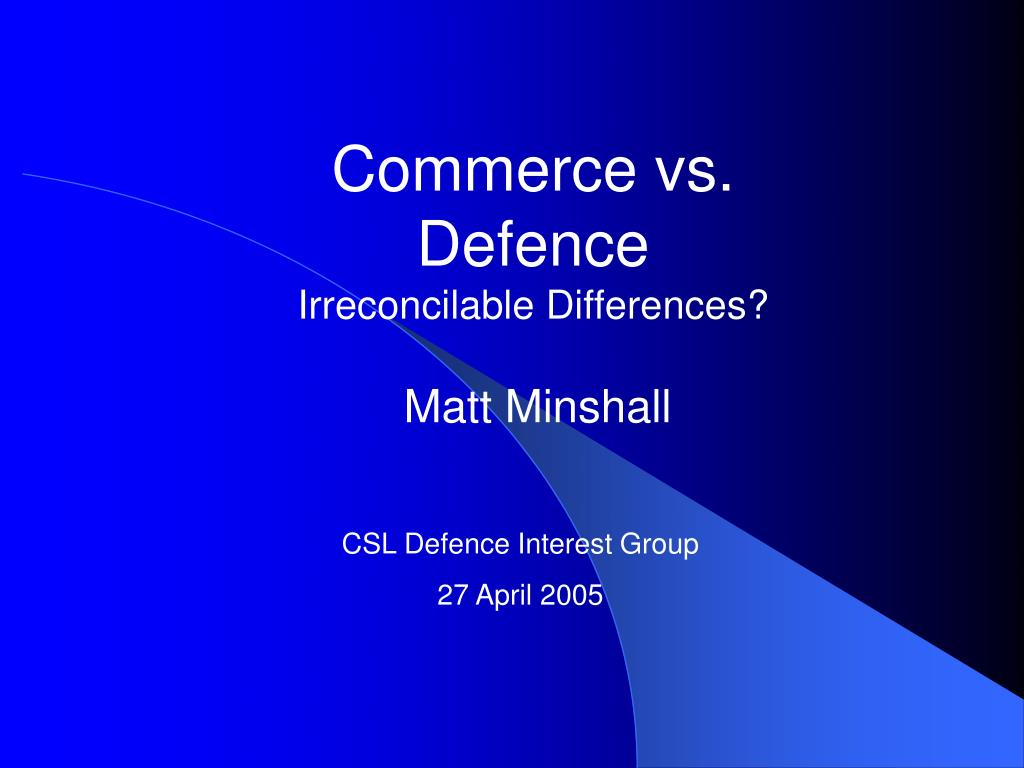 commerce vs defence irreconcilable differences l.