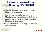lessons learned from creating cv 90 sns
