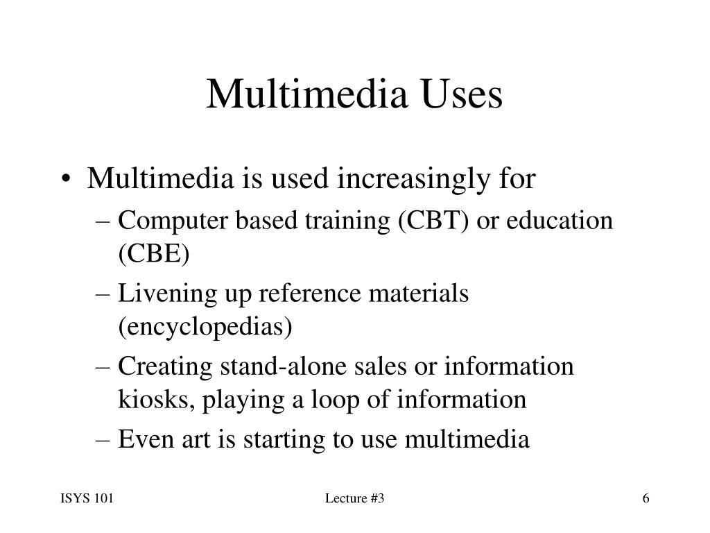 Multimedia Uses