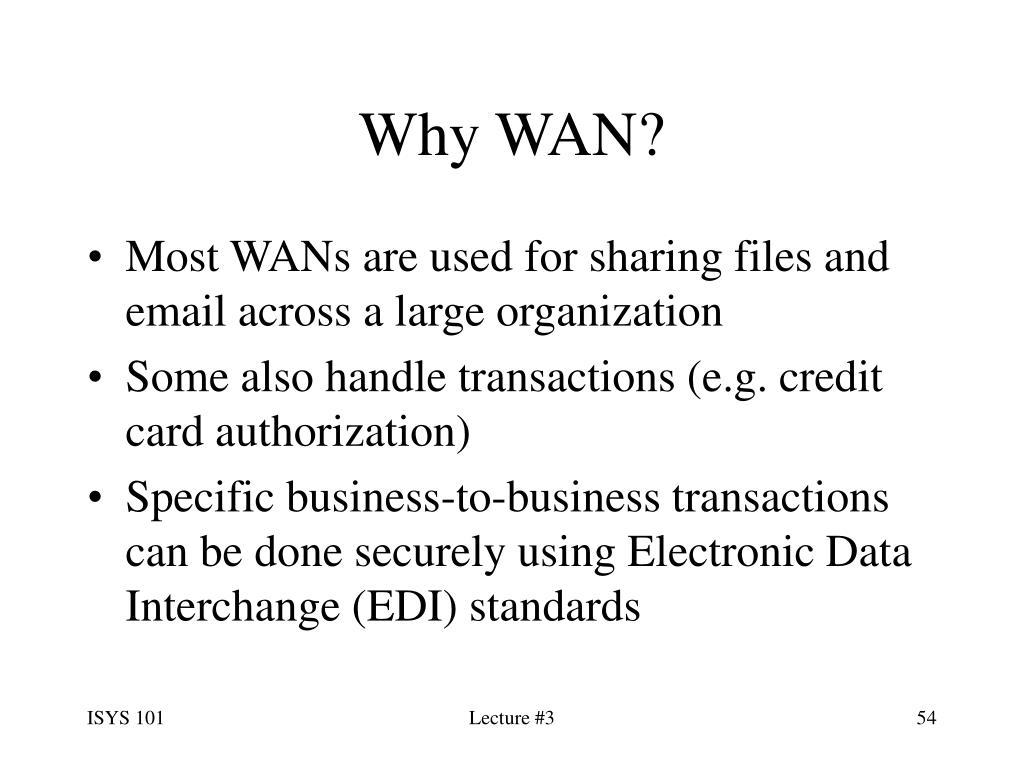 Why WAN?