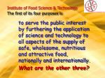 institute of food science technology the first of its four purposes is35