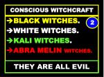 conscious witchcraft