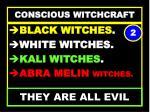 conscious witchcraft