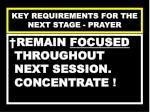 key requirements for the next stage prayer91