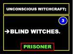 unconscious witchcraft