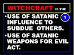 witchcraft is the