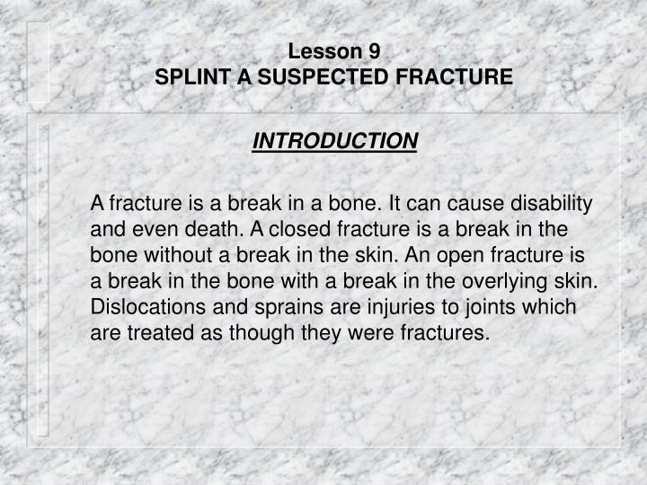 Lesson 9 splint a suspected fracture