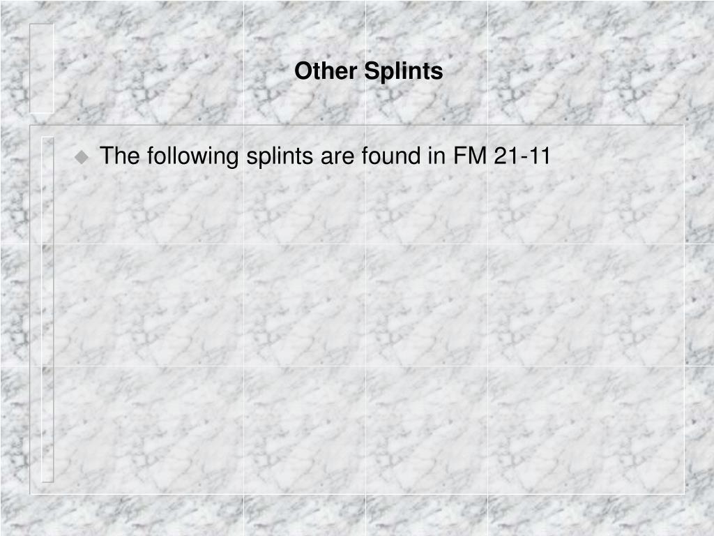 Other Splints