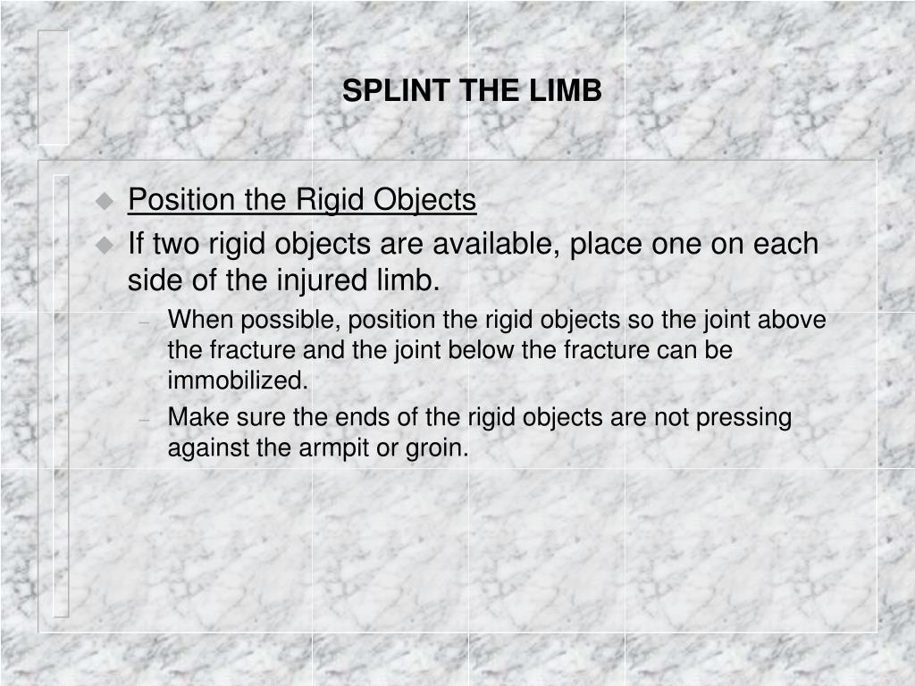 SPLINT THE LIMB