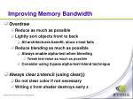 improving memory bandwidth