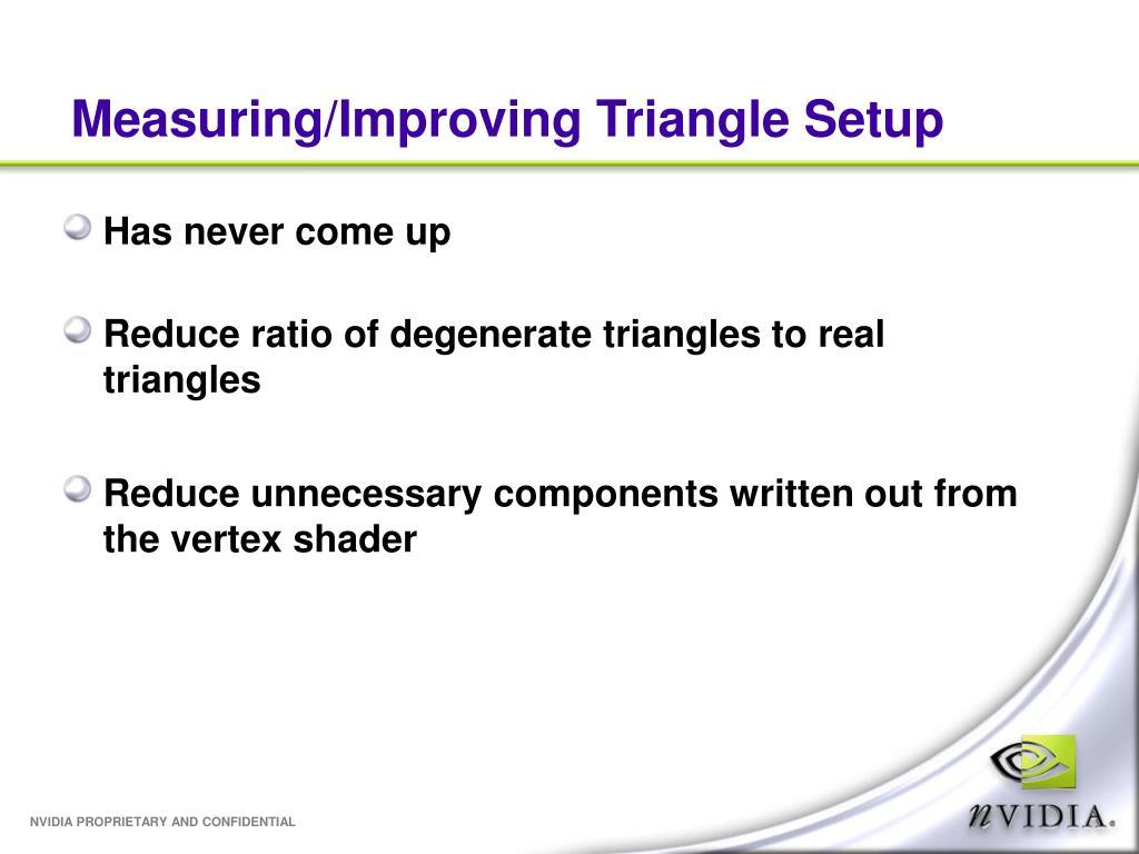 Measuring/Improving Triangle Setup