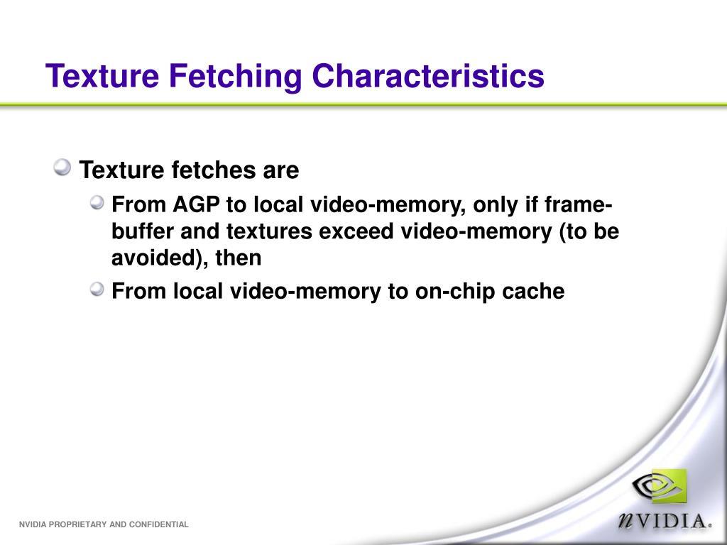 Texture Fetching Characteristics