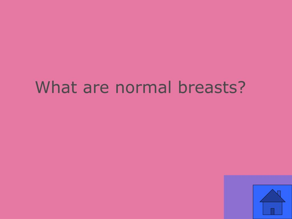 What are normal breasts?