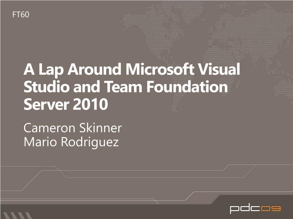 a lap around microsoft visual studio and team foundation server 2010 l.