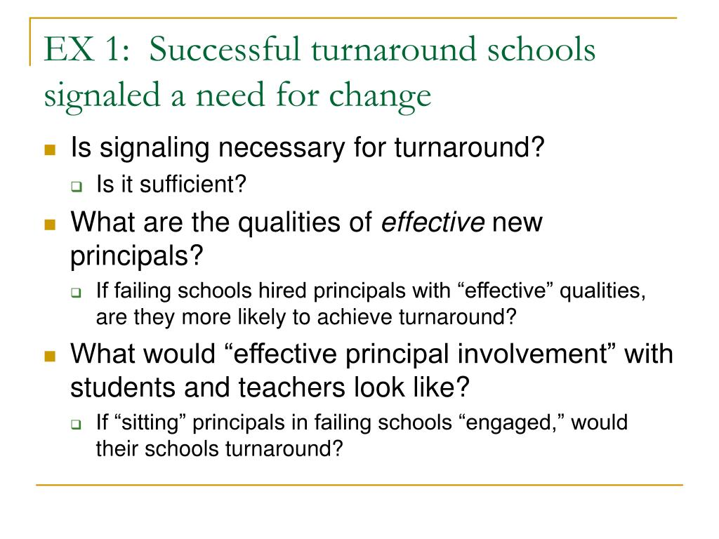 EX 1:  Successful turnaround schools signaled a need for change