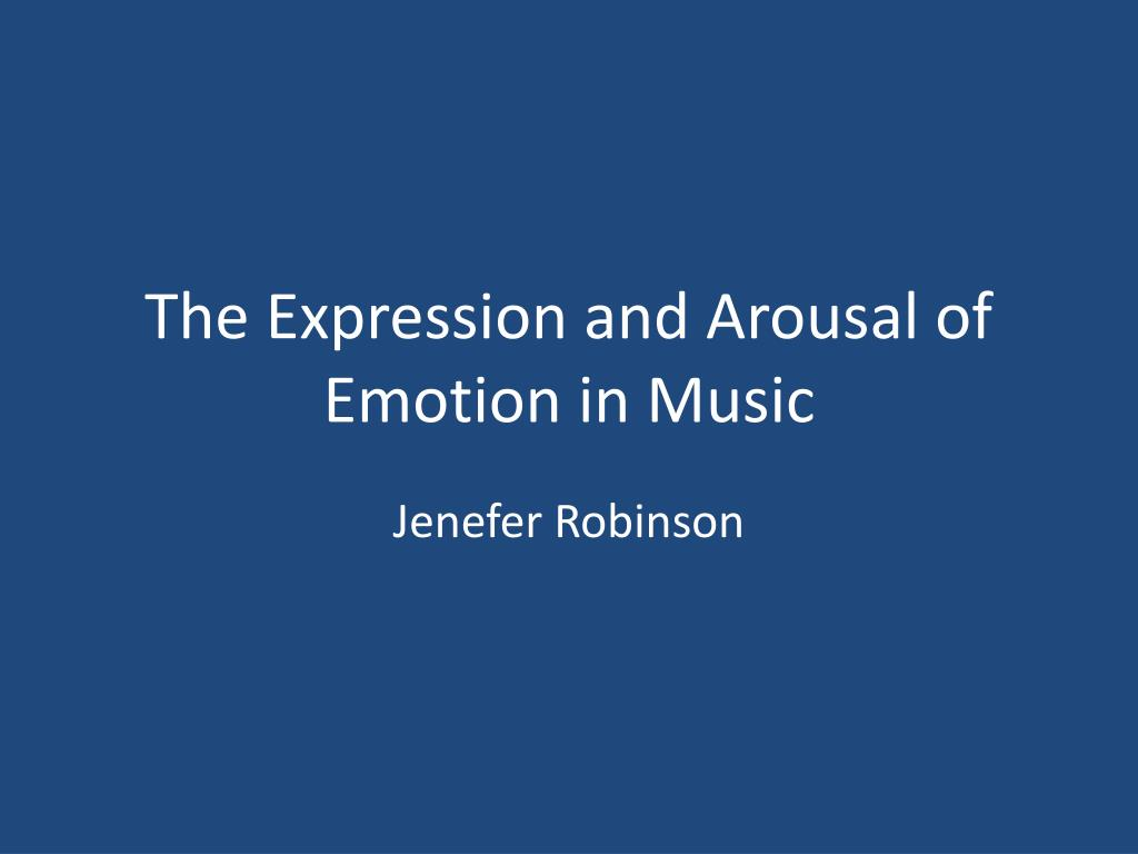 the expression and arousal of emotion in music l.
