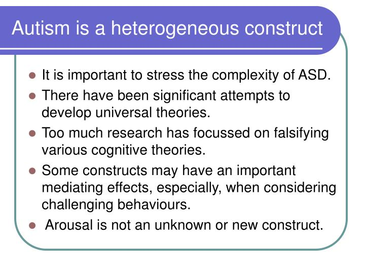 Autism is a heterogeneous construct