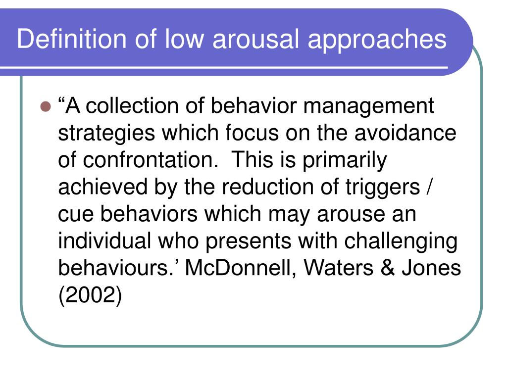 Definition of low arousal approaches
