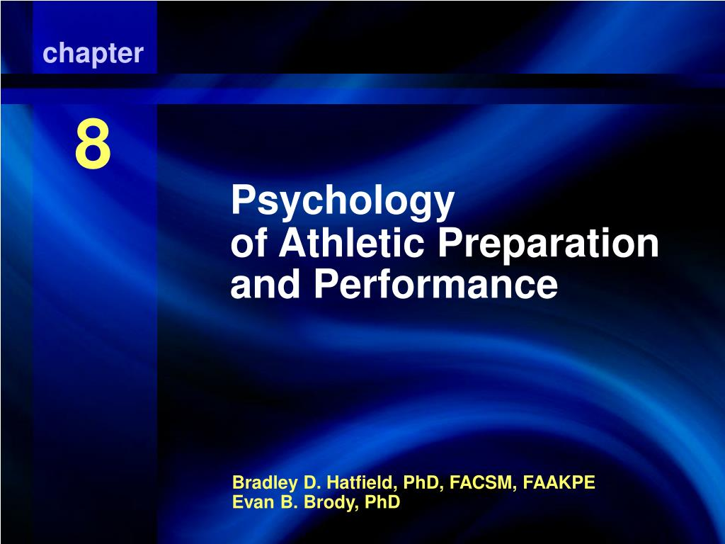 psychology of athletic preparation and performance l.