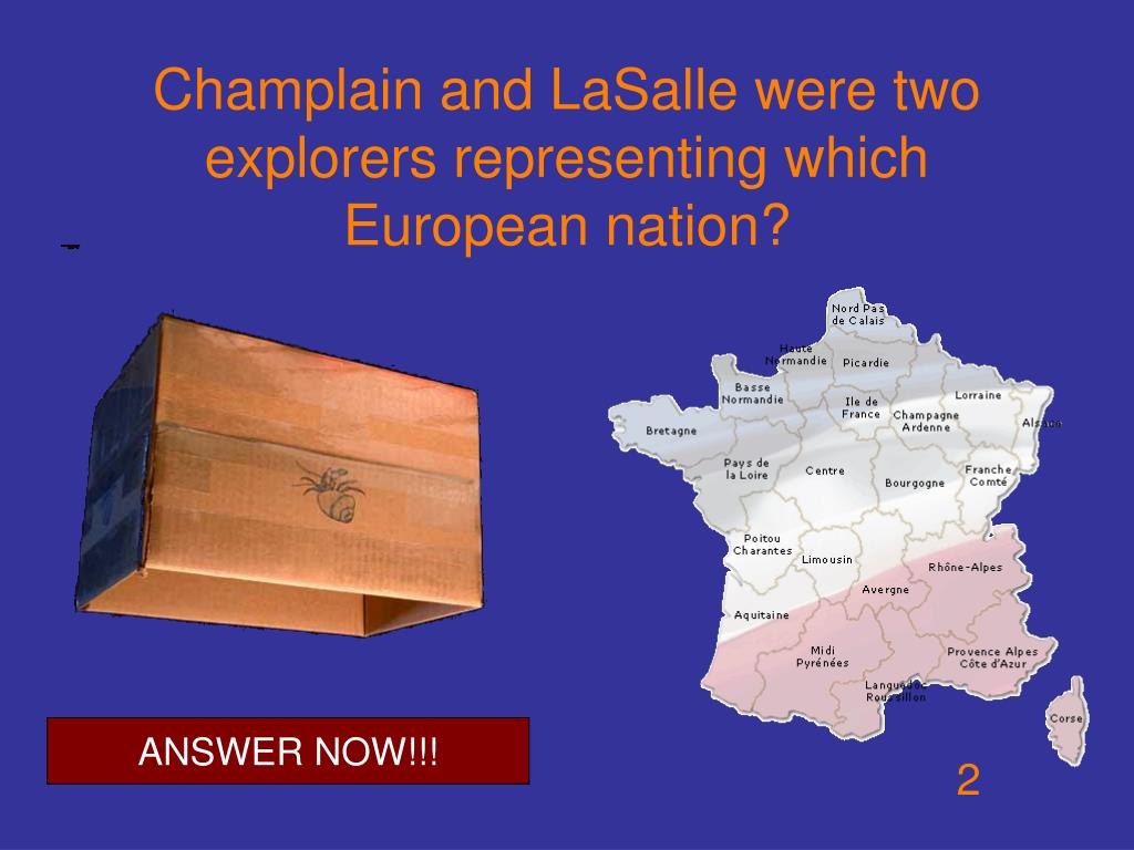 Champlain and LaSalle were two explorers representing which European nation?