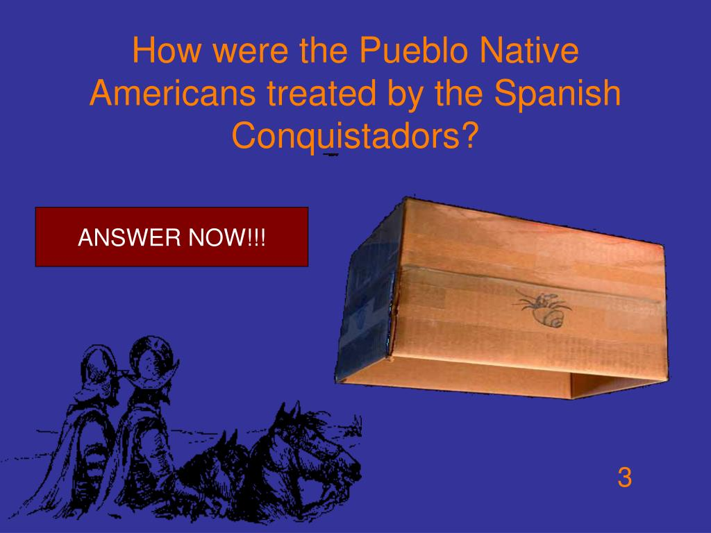 How were the Pueblo Native Americans treated by the Spanish Conquistadors?