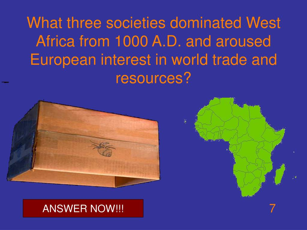 What three societies dominated West Africa from 1000 A.D. and aroused European interest in world trade and resources?