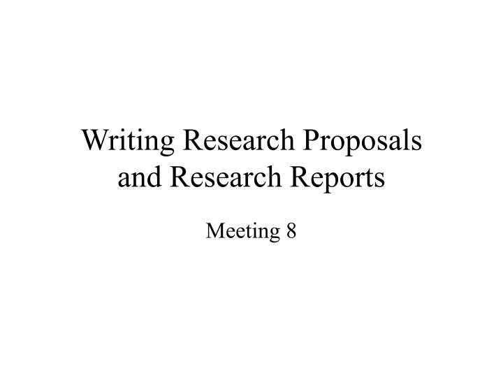 writing research proposals and research reports n.