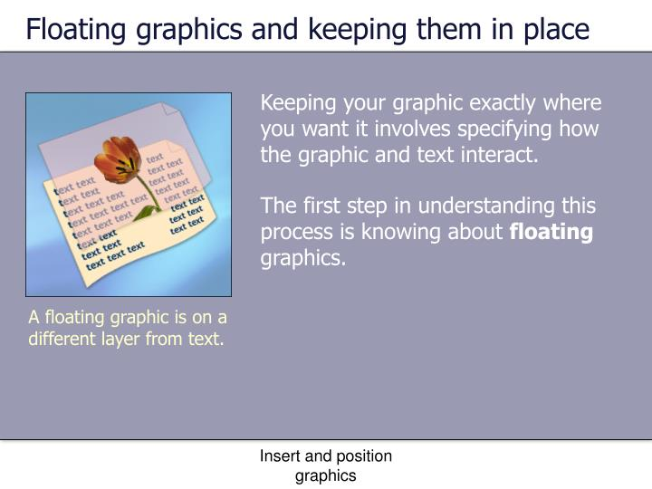 Floating graphics and keeping them in place