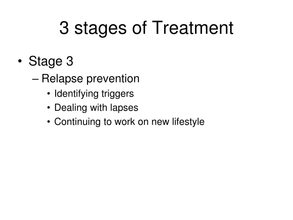 3 stages of Treatment