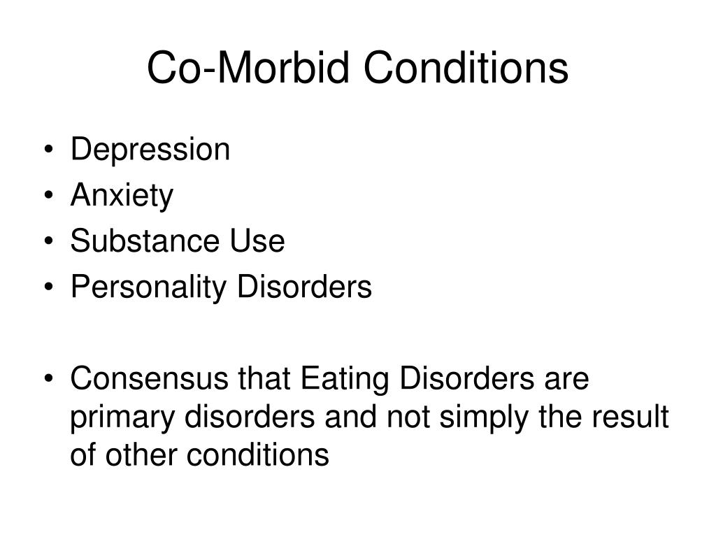Co-Morbid Conditions