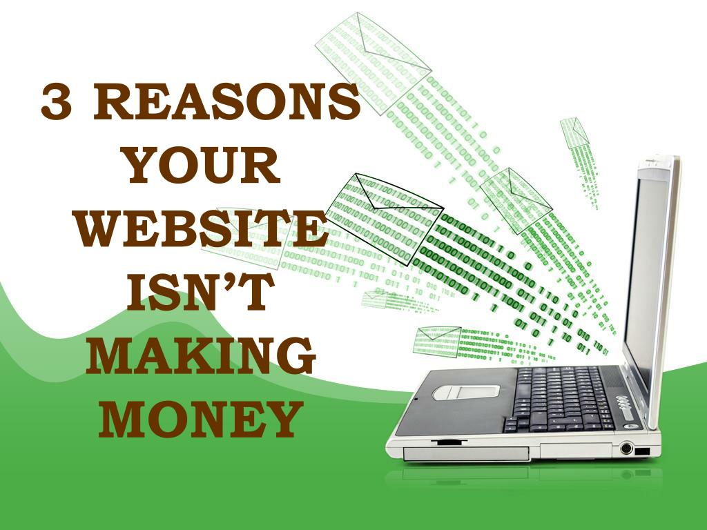 3 reasons your website isn t making money l.